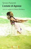 L'estate di Agnese - Pastorelli Tamara