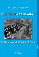 Un'Europa vaticana? - Philippe Chenaux
