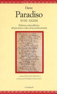 Copertina di 'Paradiso XVIII-XXXIII. Edizione critica alla luce del più antico codice di sicura fiorentinità'