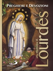 Copertina di 'Preghiere e devozioni alla Madonna di Lourdes'