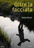 Oltre la facciata - Bosio Nadia