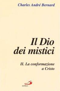 Copertina di 'Il dio dei mistici [vol_2] / La conformazione a Cristo'