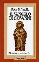 Il vangelo di Giovanni - Turoldo David M.