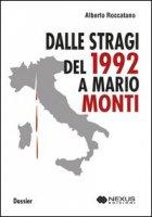 Dalle stragi del 1992 a Mario Monti - Roccatano Alberto