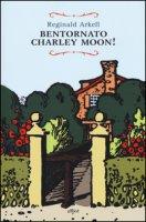 Bentornato Charley Moon! - Arkell Reginald