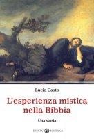 L' esperienza mistica nella Bibbia - Casto Lucio