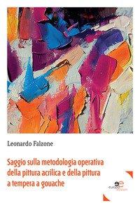 Copertina di 'Saggio sulla metodologia operativa della pittura acrilica e della pittura a tempera a gouache'