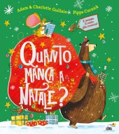 Quanto manca a Natale? - Adam Guillain , Charlotte Guillain , Pippa Curnick