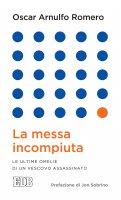 La messa incompiuta - Oscar Arnulfo Romero