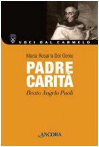 Copertina di 'Padre Carità. Beato Angelo Paoli'
