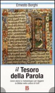 Copertina di 'il Tesoro della Parola. Cenni storici emetodologici per leggere la Bibbia nella cultura di tutti'
