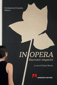 Copertina di 'In opera. Racconti empatici'