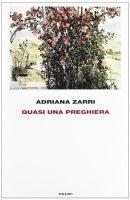 Quasi una preghiera - Adriana Zarri