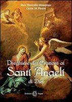 Preghiere dei Cristiani ai Santi Angeli di Dio - don Marcello Stanzione Carlo Di Pietro