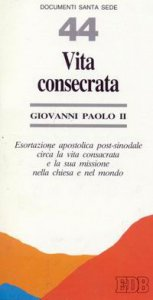 Copertina di 'Vita consecrata. Esortazione apostolica post-sinodale circa la vita consacrata e la sua missione nella Chiesa e nel mondo'