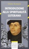Introduzione alla spiritualità luterana - Dieter Kampen