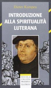 Copertina di 'Introduzione alla spiritualità luterana'