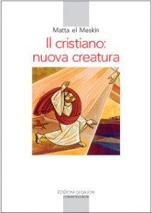 Copertina di 'Cristiano: nuova creatura. (Il)'