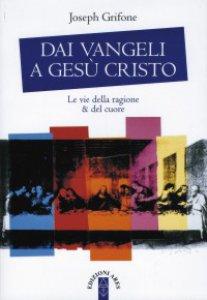 Copertina di 'Dai Vangeli a Gesù Cristo'