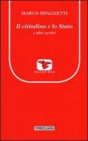 Il cittadino e lo Stato e altri scritti - Marco Minghetti