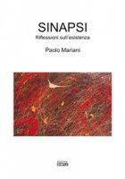 Sinapsi. Riflessioni sull'esistenza - Mariani Paolo