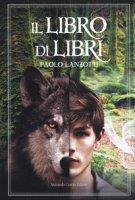 Il Libro di Libri - Lanzotti Paolo