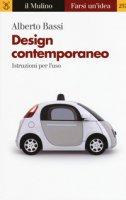 Design contemporaneo. Istruzioni per l'uso - Bassi Alberto