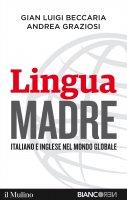 Lingua madre - Gian Luigi Beccaria, Andrea Graziosi