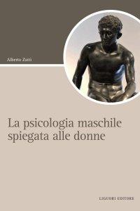 Copertina di 'La psicologia maschile spiegata alle donne'