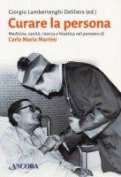 Curare la persona - Casalone Carlo, Lambertenghi Giorgio