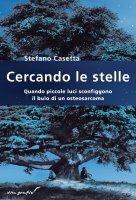 Cercando le stelle - Casetta Stefano
