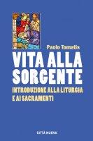 Vita alla sorgente - Paolo Tomatis