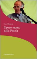 Il prete uomo della parola - Bruno Maggioni