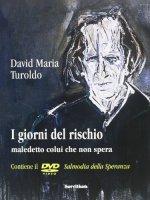 I giorni del rischio - Turoldo David Maria