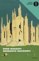 Sessanta racconti - Buzzati Dino