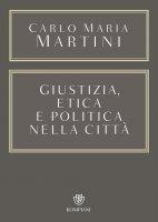 Giustizia, etica e politica nella città - Carlo Maria Martini