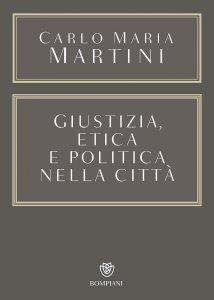 Copertina di 'Giustizia, etica e politica nella città'