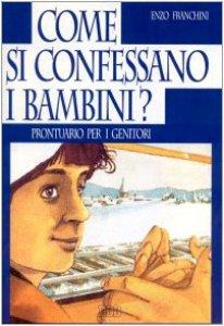 Copertina di 'Come si confessano i bambini? Prontuario per i genitori'