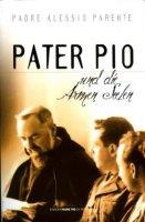 Pater Pio und die Armen Seelen - Parente Alessio