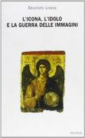 L' icona, l'idolo e la guerra delle immagini. Questioni di teoria ed etica dell'immagine nel cristianesimo - Lingua Graziano