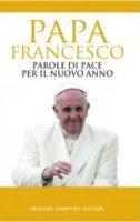 Parole di pace per il nuovo anno - Papa Francesco
