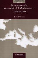 Rapporto sulle economie del Mediterraneo. Edizione 2012