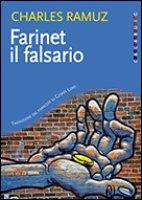 Farinet, il falsario - Ramuz Charles Ferdinand