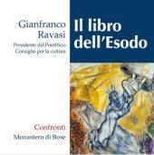 Il libro dell'Esodo - Gianfranco Ravasi