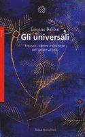 Gli universali. Equivoci, derive e strategie dell'universalismo - Balibar Étienne