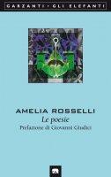 Le poesie - Amelia Rosselli