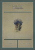 John Ruskin - Proust Marcel