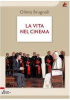 La vita nel cinema - Brugnoli Olinto