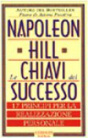 Le chiavi del successo. 17 principi per la realizzazione personale - Hill Napoleon