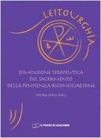 Dimensione terapeutica del sacramento della penitenza riconciliazione